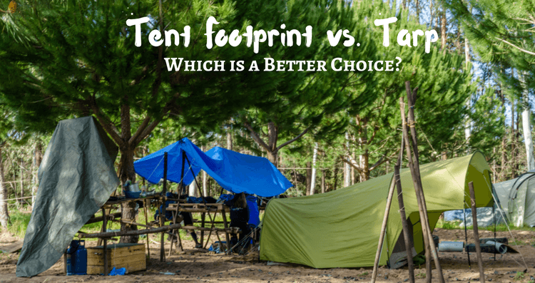 Tent Footprint vs. Tarp: Which is a Better Choice?