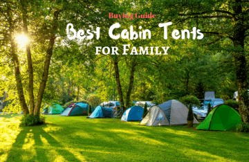 Best Cabin Tents Buying Guide – Camp in Style Almost Anywhere
