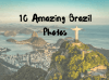 10 Amazing Brazil Photos You Will Surely Love