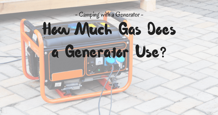 Camping with a Generator: How Much Gas Does a Generator Use?